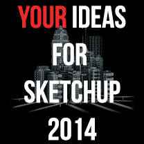 sketchup 2014 feature requests