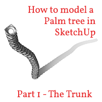 Model a Palm Tree n SketchUp